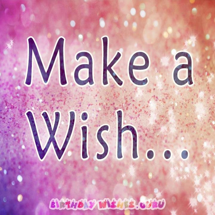 Make a wish.. #BirthdayWishes