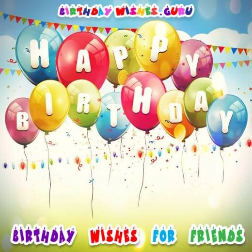 Birthday wishes for my friends
