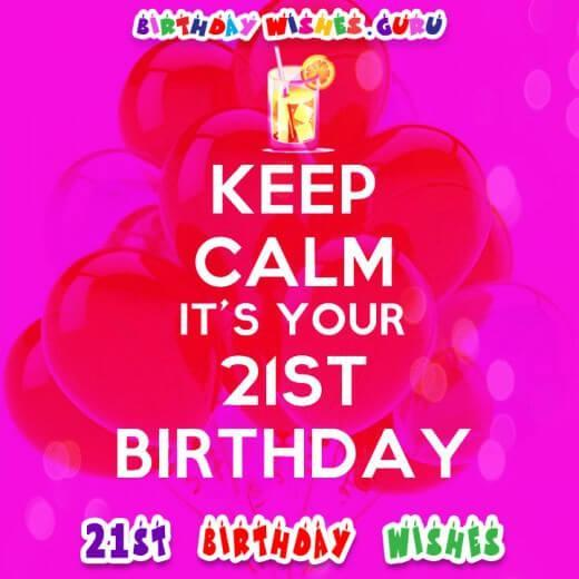 Keep calm it's your 21st birthday