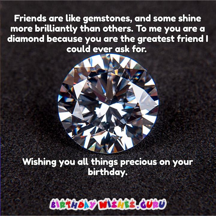 Wishing you all things precious on your birthday.