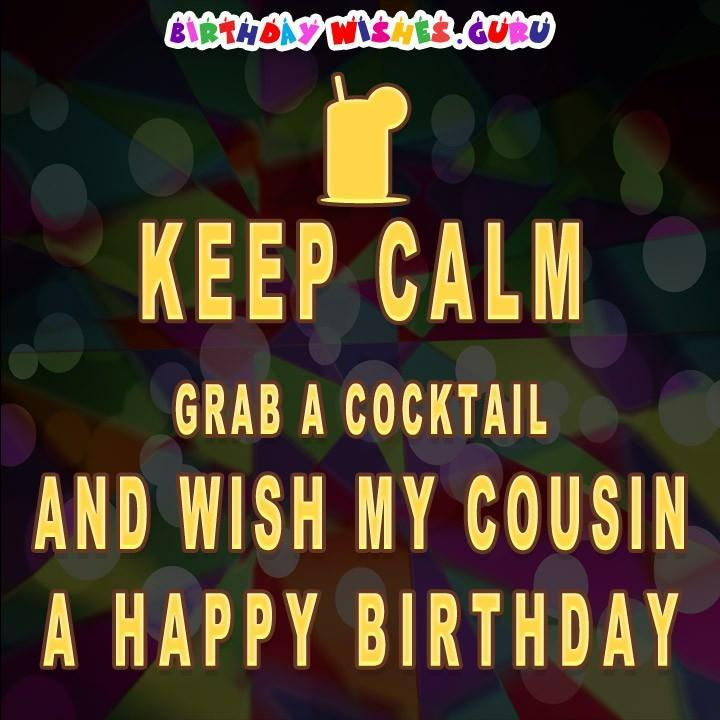 Birthday wishes for a cousin keep calm and wish my cousin m4hsunfo