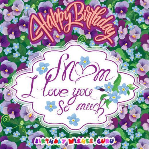 Happy Birthday Mom - I Love You So Much