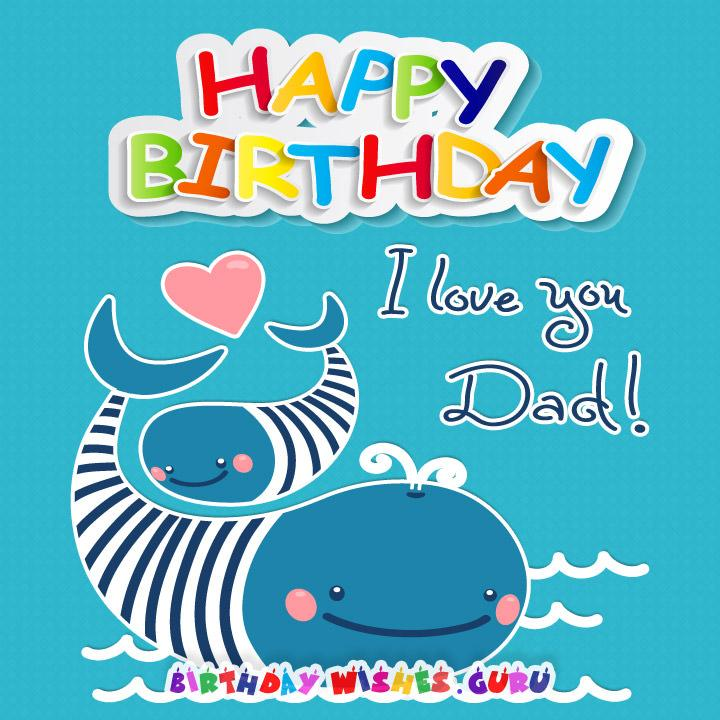 Original Birthday Wishes for your Father Happy Birthday Dad – Happy Birthday Dad Card