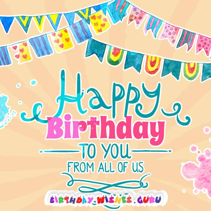 100 Happy Birthday Wishes for your Friends Family and Loved Ones – Unique Happy Birthday Greetings