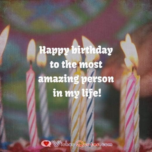 Happy birthday to the most amazing person in my life! Image with Romantic Birthday Wishes