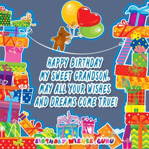 Happy Birthday my sweet Grandson. May all your wishes and dreams come true!